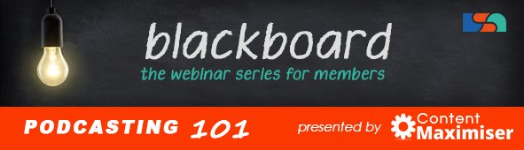 BlackBoard Webinar Series - Podcasting 101