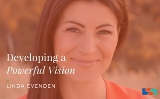 Developing a Powerful Vision