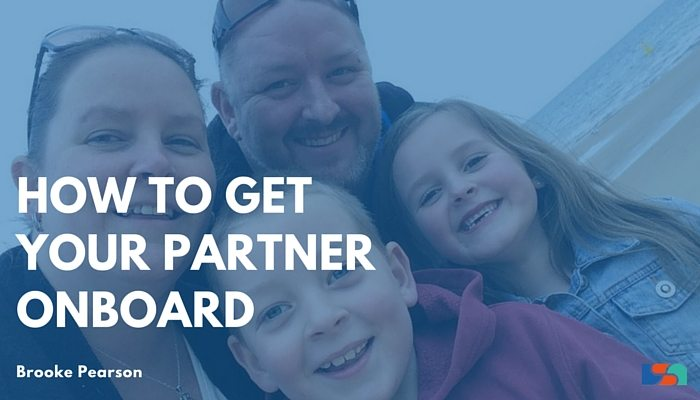 How To Get Your Partner Onboard