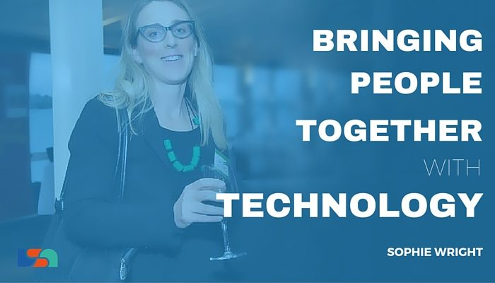 Bring People Together with Technology with Sophie Wright