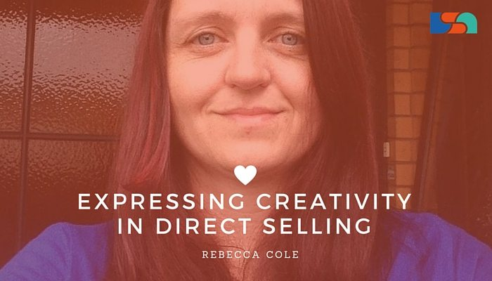 Expressing Creativity in Direct Selling with Rebecca Cole