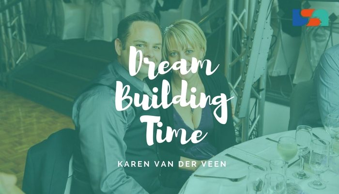 Dream Building Time with Karen Van der Veen