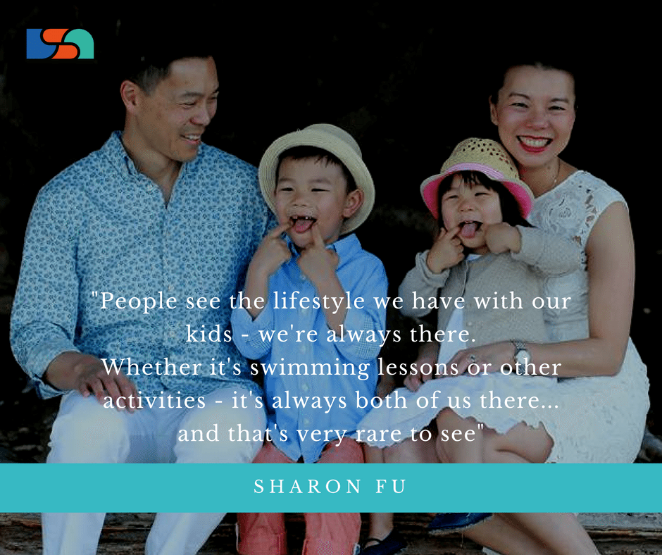 People see the lifestyle we have with our kids - we're always there. Whether it's swimming lessons or other activities - it's always both of us there... and that's very rare to see