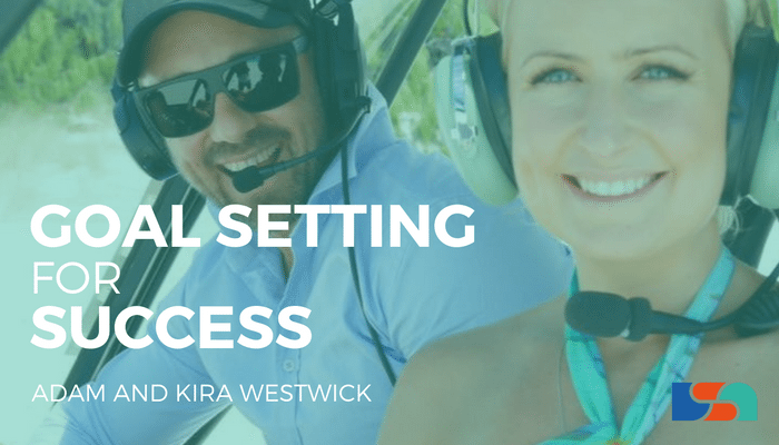 Goal Setting Success with Adam and Kira Westwick