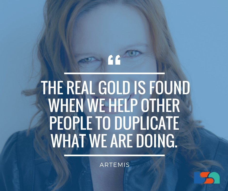 The real gold is found when we help each other to duplicate what we are doing