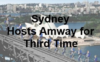 Sydney Hosts Amway for Third Time