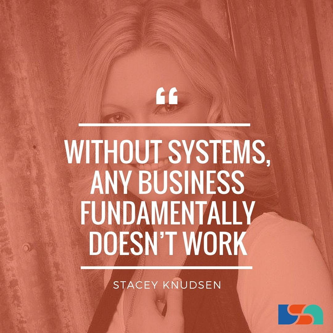 Without systems, any business fundamentally doesn't work