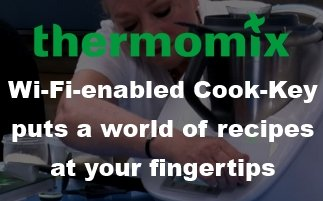 Thermomix's Wi-Fi-enabled Cook-Key puts a world of recipes at your fingertips