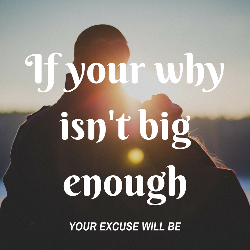 If your why isn't big enough
